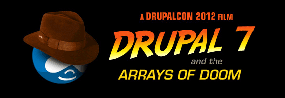 A Drupalcon 2012 film: Drupal 7 and the Arrays of Doom